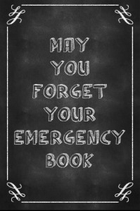 chalkboard-generator-poster-may-you-forget-your-emergency-book