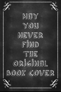 chalkboard-generator-poster-may-you-never-find-the-original-book-cover