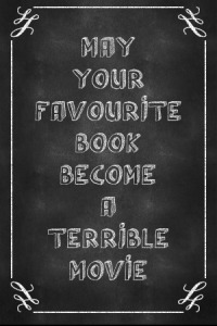 chalkboard-generator-poster-may-your-favourite-book-become-a-terrible-movie