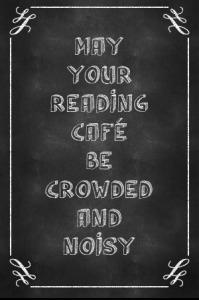 chalkboard-generator-poster-may-your-reading-caf-be-crowded-and-noisy